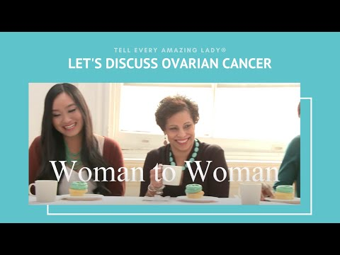 Women to Woman Let's Discuss Ovarian Cancer