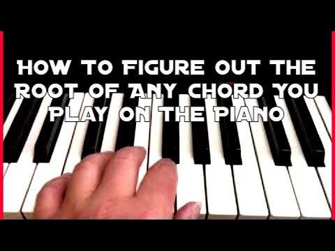 How To Figure Out The Root Of Any Chord You Play On The Piano