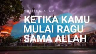Ustadz Hanan Attaki Terbaru 2018 Ketika Kamu Mulai Ragu Sama Allah