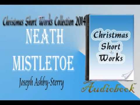 Neath Mistletoe Joseph Ashby Sterry Audiobook