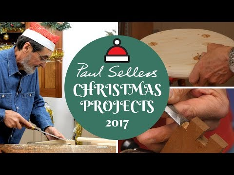Christmas Projects 2017 | Paul Sellers