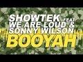 Booyah - Showtek feat We are Loud & Sonny Wilson (Radio Edit)