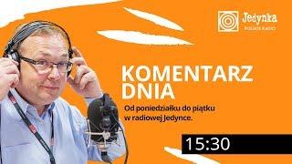 Piotr Gociek (11.12.2019) Komentarz Dnia w radiowej Jedynce