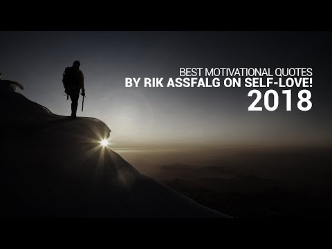 Best Motivational Quotes by RIK ASSFALG on SELF LOVE!   2018
