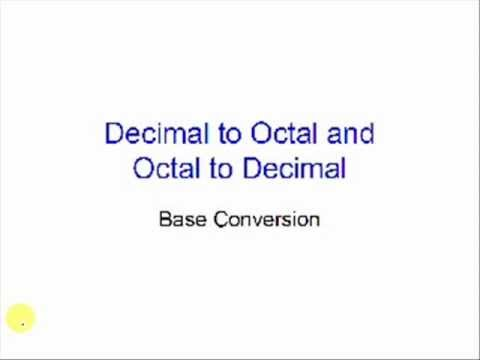 Base conversion: octal base to decimal and decimal base to octal