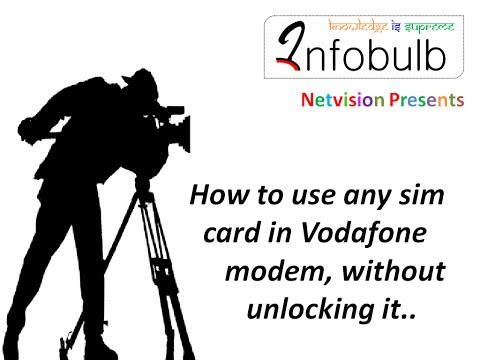 How to Use any Sim Card in Vodafone Datacard Without Unlocking