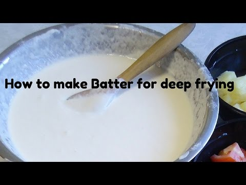 How to make an excellent Batter for Deep Frying