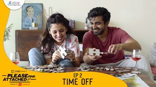 Dice Media | Please Find Attached | Mini Web Series | Ep 2/3 - Time Off