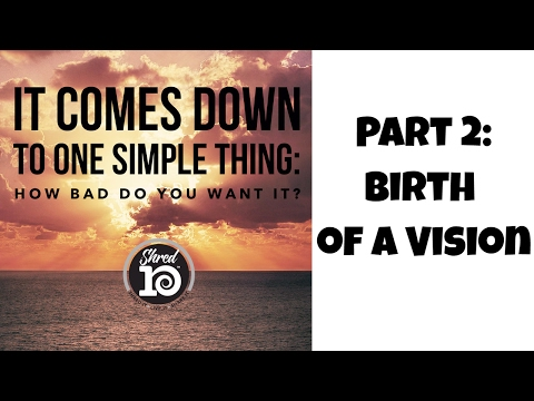 Part 2: Birth of a Vision