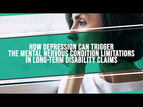 How Depression Can Trigger The Mental Nervous Condition Limitations in Long Term Disability Claims