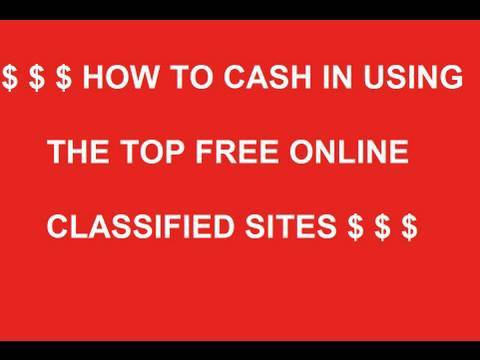How to Make Money With The Top 3 Free Classifieds Sites And How To Use Them.