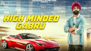 High Minded Gabru |(Full Song )| Bir Kawal Ft R Guru |New Punjabi Songs 2018|Jass Records