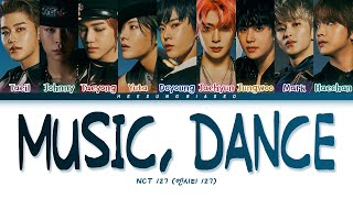 NCT 127 Music, Dance Lyrics (엔시티 127 Music, Dance 가사) [Color Coded Lyrics Han/Rom/Eng]