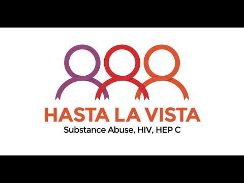 Hasta La Vista: Substance Abuse, HIV and Hep C Prevention