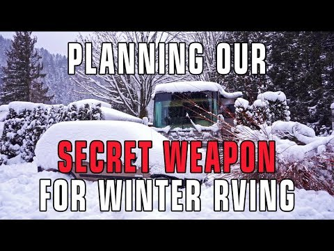 Planning Our Winter RVing Secret Weapon!