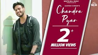 Latest Punjabi Song 2017 | Chandra Pyar (Full Song) | Aarish Singh | New Punjabi Songs 2017