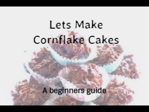 Lets make Cornflake Cakes / Beginners Guide / Chocolate Cornflake Clusters