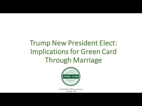 Donald Trump President Elect: Implications for Green Card Through Marriage