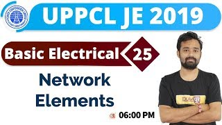 Class-25|| UPPCL JE 2019 || Basic Electrical || By Arshit Sir | Network Elements