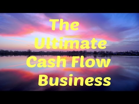The Ultimate Cash Flow Business