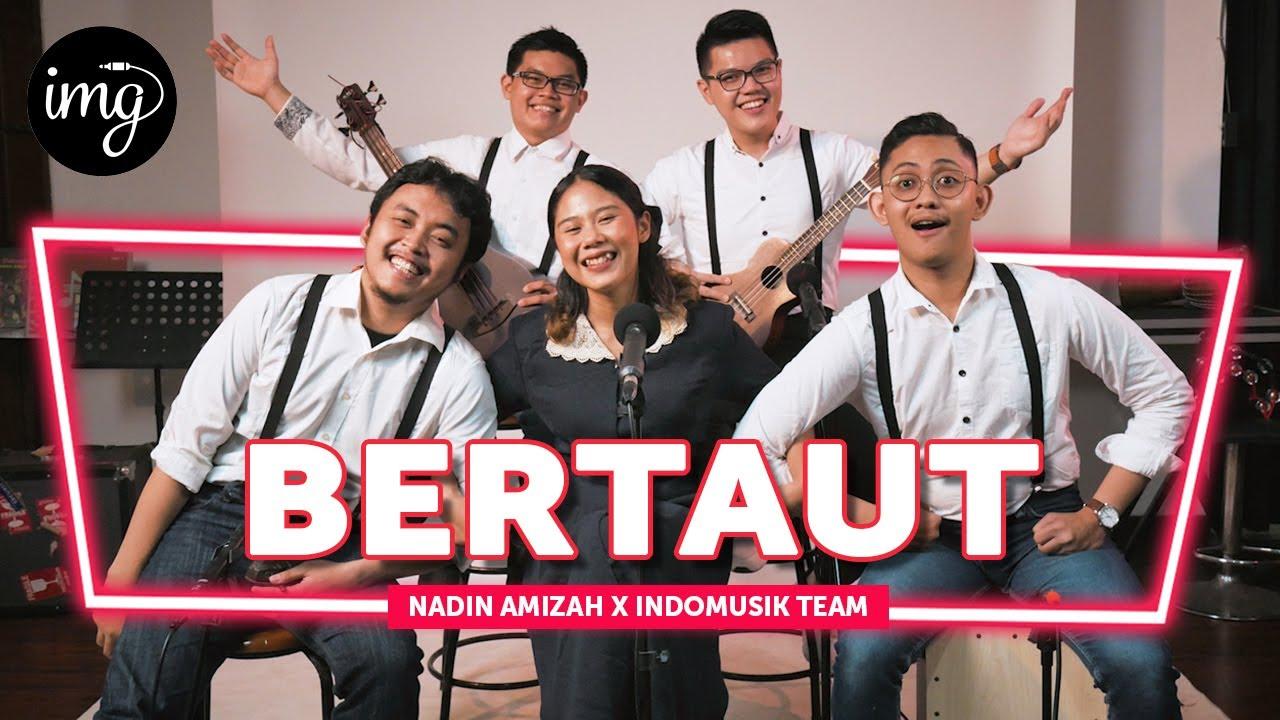 Download Bertaut - Nadin Amizah Ft. IndomusikTeam #PETIK MP3 Gratis