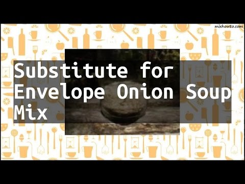 Recipe Substitute for Envelope Onion Soup Mix
