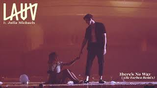 Lauv Feat Julia Michaels  Theres No Way Alle Farben Remix Official Audio
