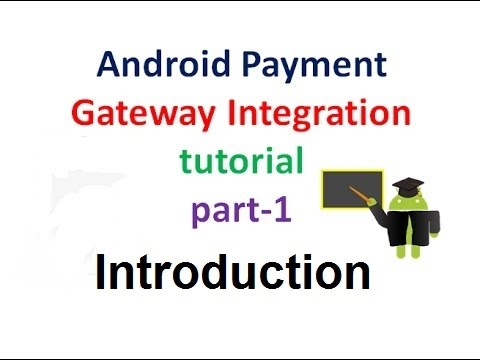 Payment gateway integration android Tutorial Part 1:Introduction Android Payment Gateway