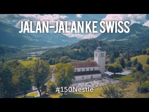 Menyambangi Swiss Yang Aduhai #150Nestlé