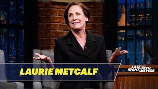 Laurie Metcalf Reveals How She Landed a Role on SNL