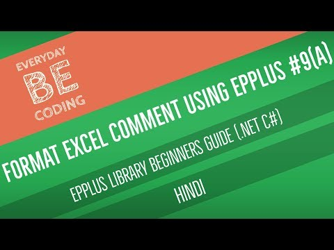 How to Change Text, Background Color and Resize Excel Comment Using EPPlus [Hindi] Part - 9(A)