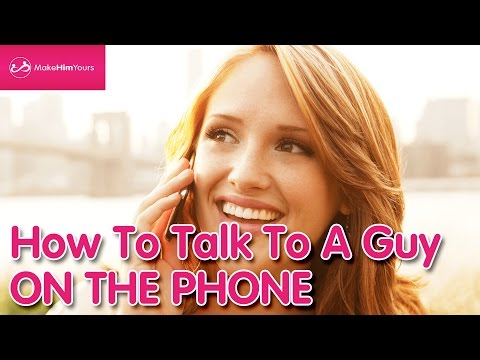 How To Talk To A Guy On The Phone
