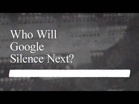Who Will Google Silence Next?