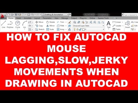 HOW TO FIX AUTOCAD MOUSE LAGGING,SLOW,JERKY MOVEMENTS WHEN DRAWING in AutoCAD