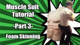Muscle Suit Tutorial - Part 3 - Foam Skinning