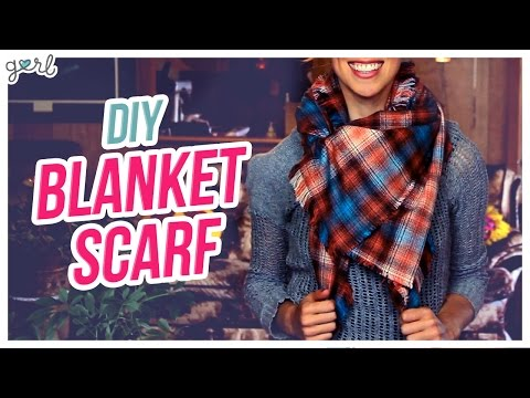 Do It, Gurl – Easy DIY Blanket Scarf
