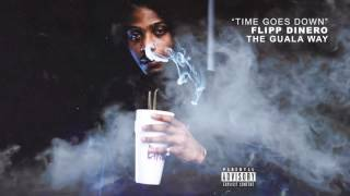 """Flipp Dinero - """"Time Goes Down"""" (Official Audio)"""
