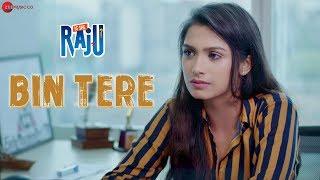 Bin Tere | Is She Raju | Ansh Gupta & Aditi Bhagat | Duran Maibam