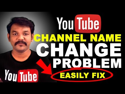 How To Change Your YouTube Channel Name After Limit 2017 in Tamil