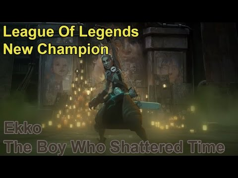 League Of Legends - New Champion Ekko