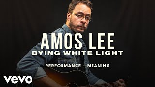 Amos Lee - Dying White Light Live Performance & Meaning   Vevo