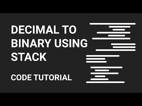 Decimal To Binary using Stack | Code Tutorial
