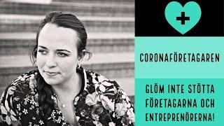 Coronaföretagaren - Glöm inte stötta företagarna och entreprenörerna!