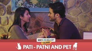 Pati - Patni and Pet | FilterCopy Talkies | S01E01 | Ft. Veer Rajwant Singh and Kriti Vij
