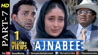 Ajnabee - Part 7 | HD Movie |Akshay Kumar, Bobby Deol, Kareena & Bipasha| Superhit Suspense Thriller