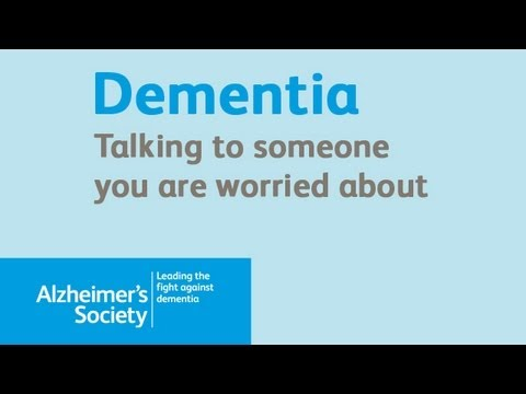 Talking about dementia to someone you are worried about - Alzheimer's Society
