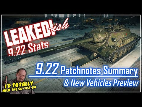 LEAKED!-ish 9.22 Patchnotes Summary & New Vehicles Preview || World of Tanks
