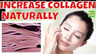 How To Increase Your Body's Collagen Production Naturally ?