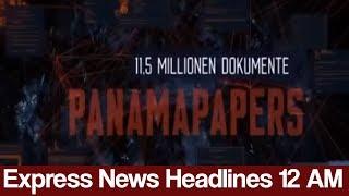 Express News Headlines - 12:00 AM - 30 May 2017