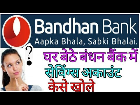 How To Open Saving Account In BANDHAN BANK